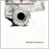 Rodrigo Rodríguez - Shakuhachi Meditations
